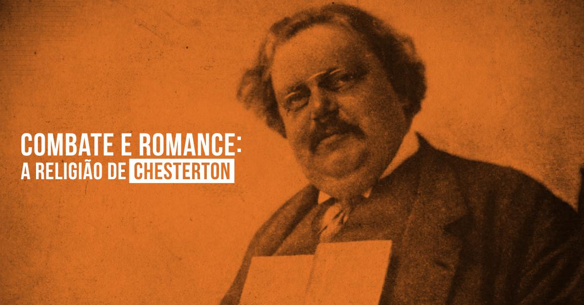 Combate e romance: a religião de Chesterton